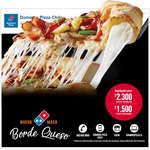 Ofertas de Domino's Pizza, Nueva Masa Borde Queso